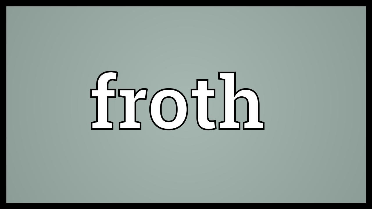Froth meaning in tamil