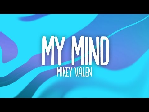 Mickey Valen - My Mind (Lyrics) Feat. Emily Vaughn