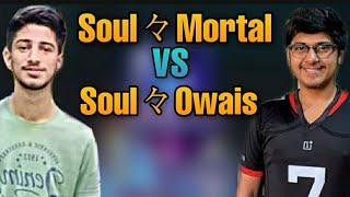Soul Mortal VS Soul Owais | Who is the best PUBG Mobile player?