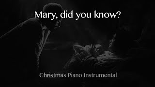 Mary, did You know? - Christmas Piano Instrumental