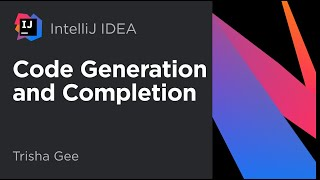 IntelliJ IDEA. Code Generation and Completion