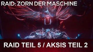 Destiny: Zorn der Maschine RAID   Raid Teil 5 - Aksis, Archon Primus Guide (Deutsch/German)