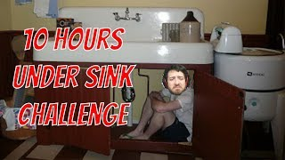 10 Hours Under the Sink Challenge