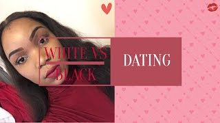 DATING BLACK GUYS VS WHITE GUYS | COMPARISON AND WHAT TO EXPECT