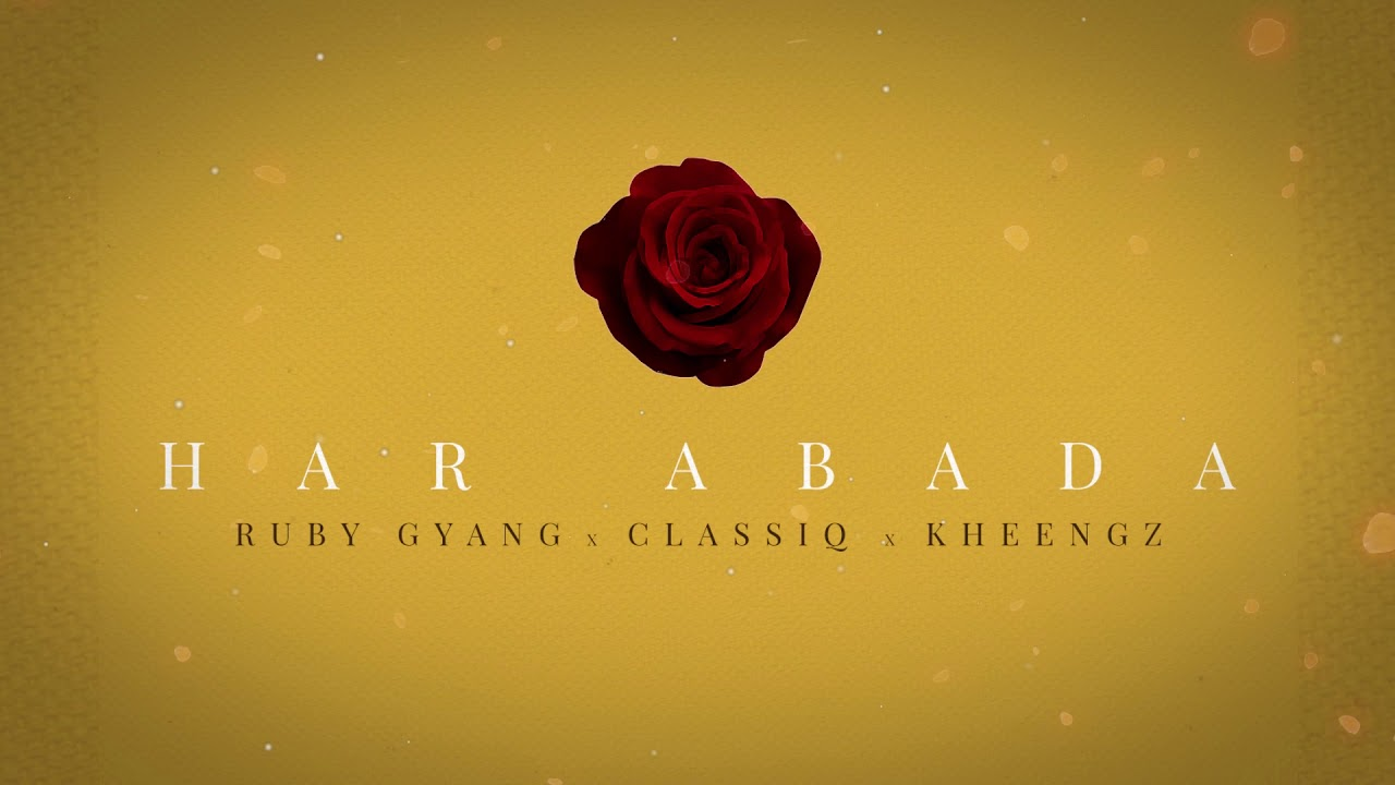Download Ruby Gyang  -  Har Abada ft. Classiq & Kheengz | Official Audio