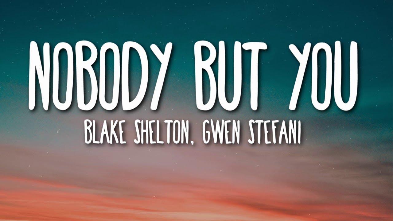 Blake Shelton Gwen Stefani Nobody But You Lyrics Youtube Don't waste your time looking over your shoulder. blake shelton gwen stefani nobody but you lyrics