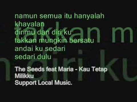 The Seeds feat Maria - Kau Tetap Milikku