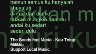 Video The Seeds feat Maria - Kau Tetap Milikku download MP3, 3GP, MP4, WEBM, AVI, FLV Mei 2018