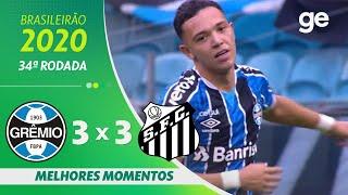 GRÊMIO 3 X 3 SANTOS | MELHORES MOMENTOS | 34ª RODADA BRASILEIRÃO 2020 | ge.globo