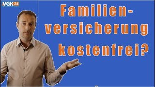 Familienversicherung Vgk24 Die Voraussetzungen