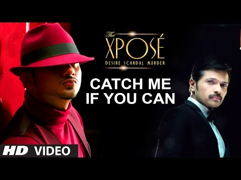 The Xpose: Catch Me If You Can Video Song | Himesh Reshammiya, Yo Yo Honey Singh