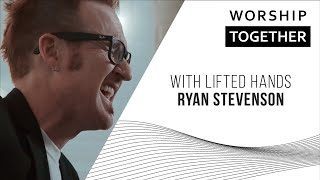 With Lifted Hands // Ryan Stevenson // New Song Cafe