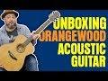 Unboxing Orangewood Acoustic