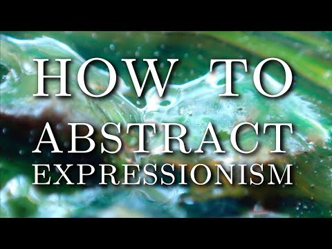How to Abstract Expressionism [modern art lesson]