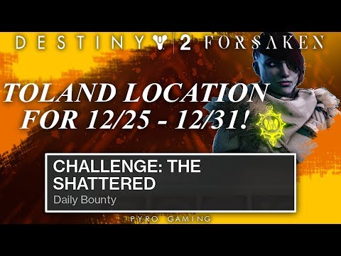 Destiny 2: Toland Location For Dec. 25 - Dec. 31! (Challenge: The Shattered Guide)