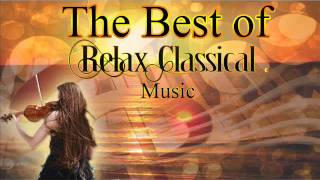 Video The Best of Relax Classical Music download MP3, 3GP, MP4, WEBM, AVI, FLV April 2018