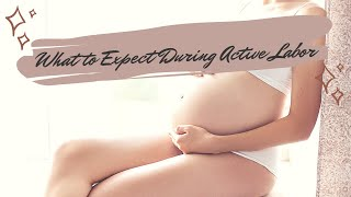 What to Expect From Active Labor During Childbirth