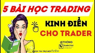 5 Bài Học Trading Kinh Điển Buộc Trader Phải Thuộc Lòng