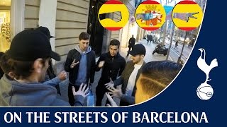 On the streets of Barcelona ! Spurs TV !