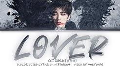"CAI XUKUN/ KUN ""LOVER"" Lyrics [蔡徐坤 《LOVER》情人 歌词 ]  (Color Coded Lyrics CHIN/PYN/ENG)"