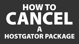 How to Cancel a HostGator Package Step-by-Step