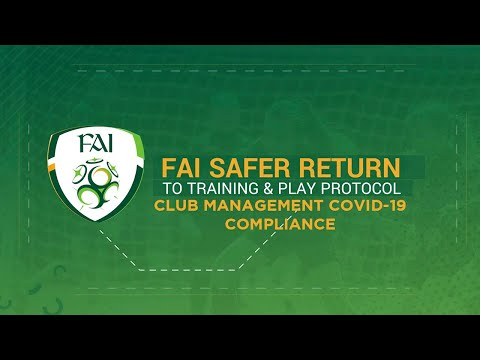 FAI Safer Return to Training & Play Protocol - Club Management COVID-19 Compliance