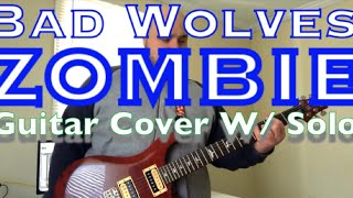 Bad Wolves - Zombie (Guitar Cover)
