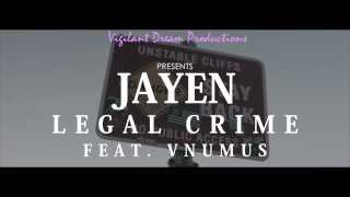 JAYEN: LEGAL CRIME ft. VNUMUS