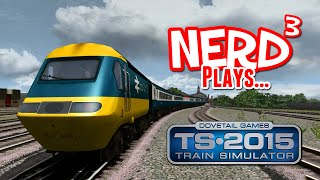 Nerd³ Plays... Train Simulator 2015