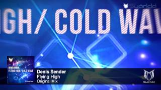 Denis Sender - Flying High (Original Mix)