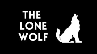 "How to Sabotage your Relationships -- by ""The LONE WOLF"""