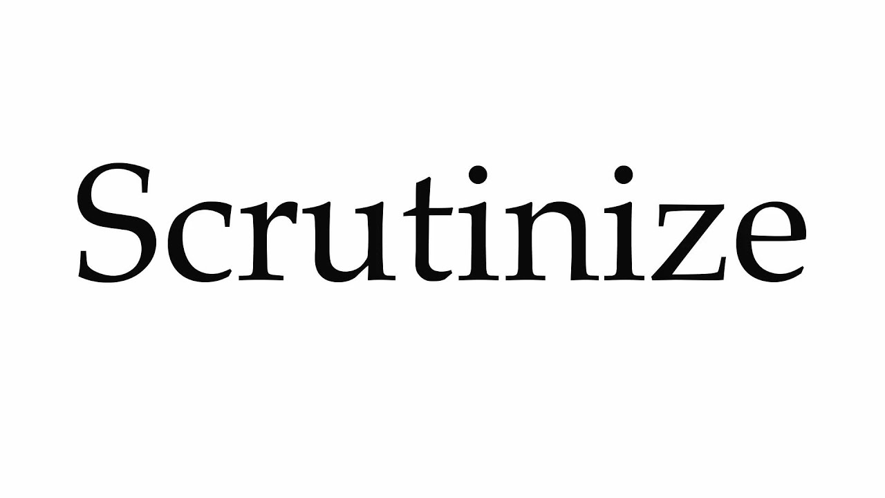Image result for hOW TO SCRUTINIZE