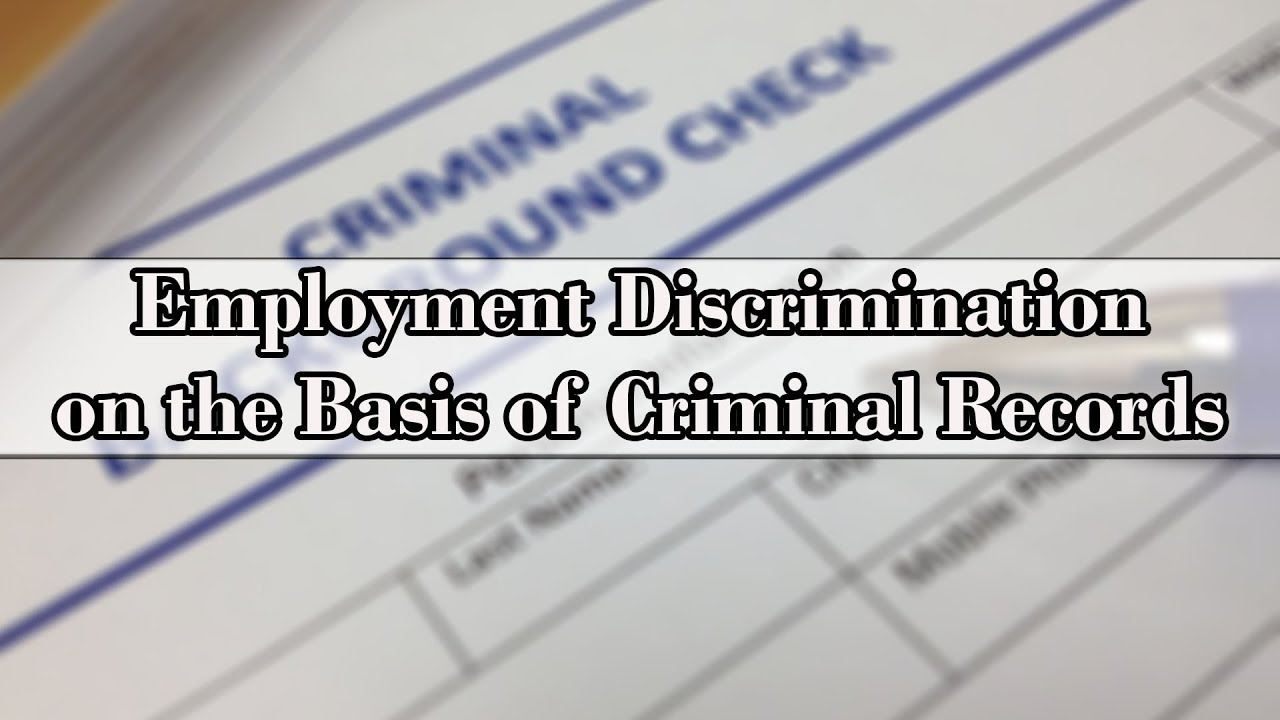 Employment Discrimination on the Basis of Criminal History