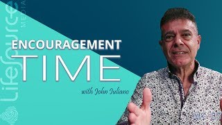 LifeSource Media | ENCOURAGEMENT TIME WITH JOHN IULIANO | Joy of the Lord Is Your Strength