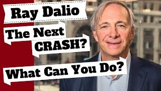 Ray Dalio: The Next CRASH Causes & What Should You Do.  Ray Dalio on The Economy.
