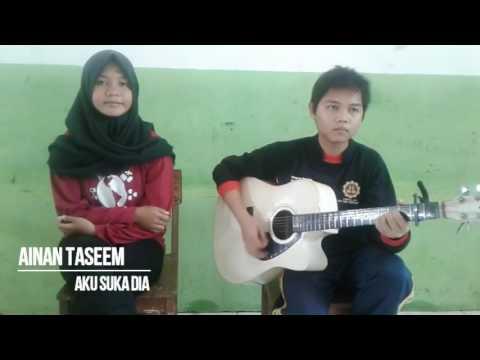 Ainan Taseem - Aku Suka Dia ( Cover Akustik )