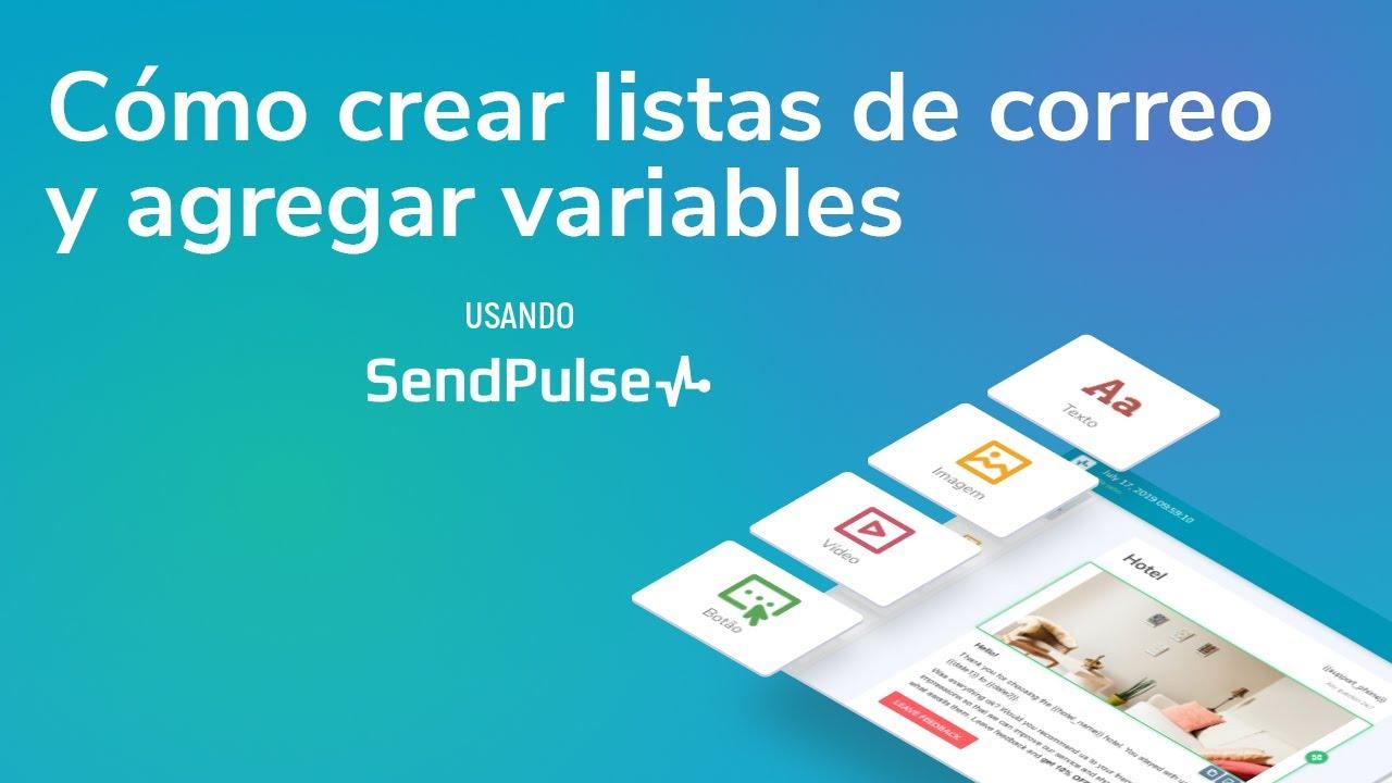Cómo crear listas de correo y agregar variables usando SendPulse