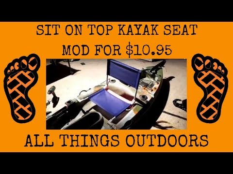 Sit On Top Kayak Seat Mod for $10.95
