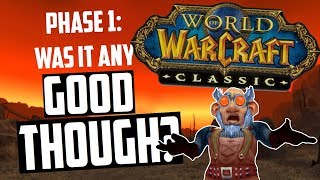 Classic WoW Phase 1: Was it Any Good Though?