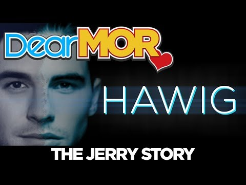 Dear MOR: Hawig The Jerry Story 040518