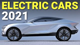 Top 10 NEW Electric Vehicles in 2021