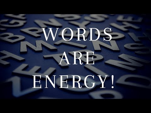 The Magnificent Power Of Your Words!   Use This!