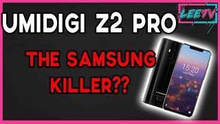 UMIDIGI Z2 PRO - WOW!!! - WATCH OUT SAMSUNG!!