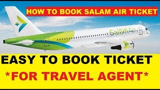 How to Book Salam Air Ticket For Agent 2020