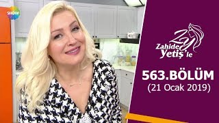 Zahide Yetiş'le 563. Bölüm | 21 Ocak 2019