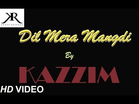 Dil Mera Mangdi - Kazzim(aka Kruze)   Official Video Song 2016   Kruze Records