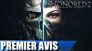 DISHONORED 2 : Premier Avis | GAMEPLAY FR