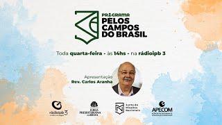 Pelos Campos do Brasil#W40_21 - Missão e Pandemia