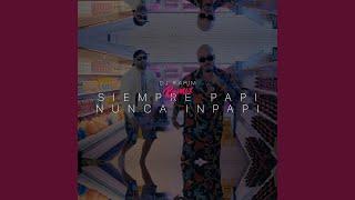 Siempre Papi Nunca Inpapi (Remix)