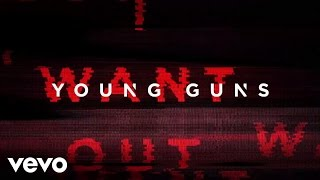 Young Guns - I Want Out (Audio)